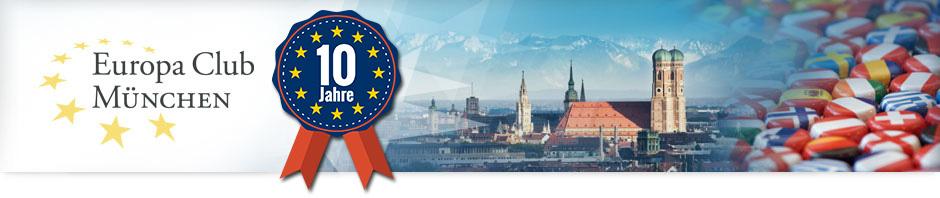 Europa-Club-München seit 10 Jahren aktiv